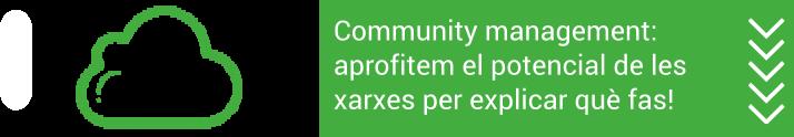 Community management: aprofitem el potencial de les xarxes per explicar què fas!