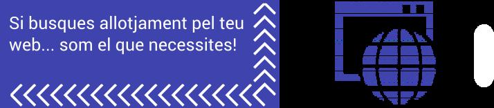 Si busques allotjament pel teu web... som el que necessites!